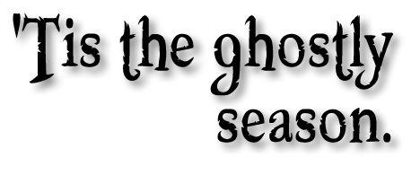 Tis the ghostly season text