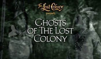 The Lost Colony, Auditions: Ghost of the Lost Colony