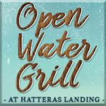 Open Water Grill at Hatteras Landing