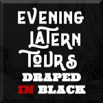Evening Lantern Tours: Draped in Black; Victorian Death Rituals
