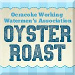 Ocracoke Working Watermen's Association Oyster Roast & Shrimp Boil