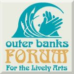 Outer Banks Forum for the Lively Arts
